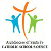 Archdiocese of Santa Fe Catholic Schools
